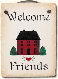 Welcome friends