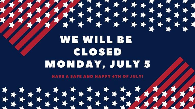 JULY 5 CLOSED
