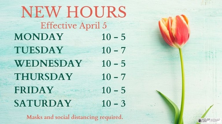a graphic stating new open hours of Monday Wednesday Friday 10-5, Tuesday Thursday 10-7, and Saturday 10-3.