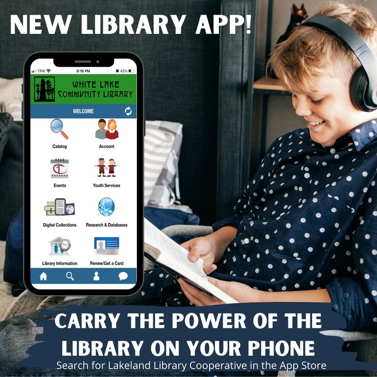 Photo of teen with book and headphones, superimposed image of phone screen with library app. Instructions to search for Lakeland Library Cooperative in the app store to carry the power of the library on your phone