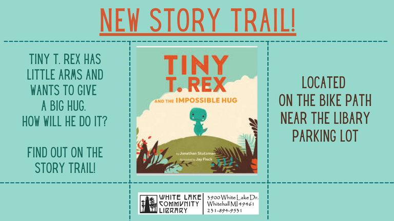 The newest story trail is Tiny T Rex and the Impossible Hug